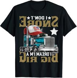 I Don't Snore I Dream I'm a Big Rig Trucker Hat Shirt Gift T