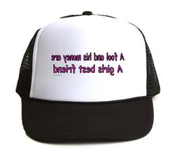 Trucker Hat Cap Foam Mesh A Fool And His Money Are Girls Bes